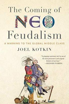 The Coming of Neo Feudalism par Joel Kotkin