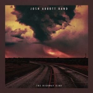 Josh Abbott Band : The Highway Kind