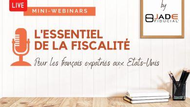 Webinars : la fiscalité expliquée aux Français expatriés aux Etats-Unis