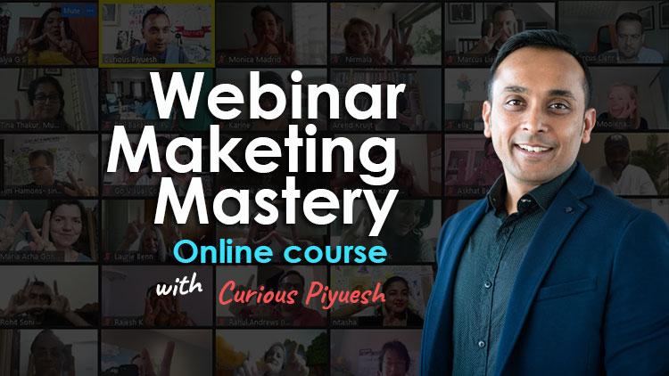Webinar-Marketing-Mastery with curious piyuesh
