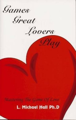 Games Great Lovers Play: Mastering the Game of Love