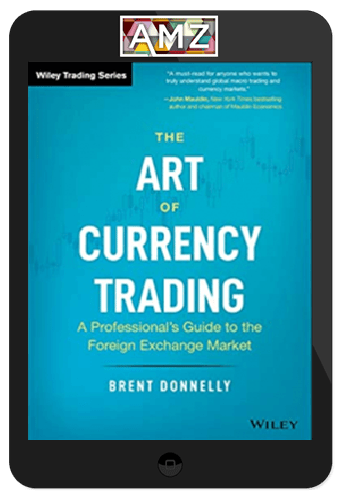 Brent Donnelly - The Art of Currency Trading