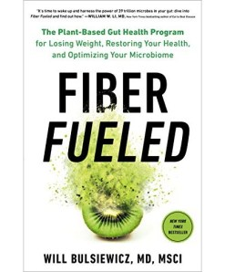 Will Bulsiewicz – Fiber Fueled: The Plant-Based Gut Health Program for Losing Weight, Restoring Your Health, and Optimizing Your Microbiome