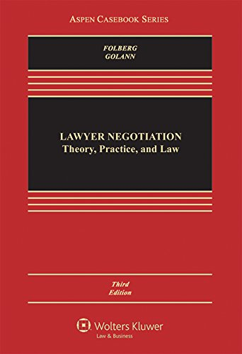 Lawyer Negotiation: Theory, Practice, and Law 3rd Edition