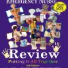 Certified Pediatric Emergency Nurse Review: Putting It All Together 3rd Edition