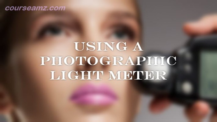 Using a Photographic Light Meter