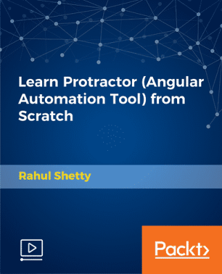 [Packtpub] Learn Protractor (Angular Automation Tool) from Scratch