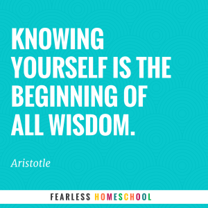 Knowing yourself is the beginning of all wisdom - Aristotle. Zero to Homeschool.