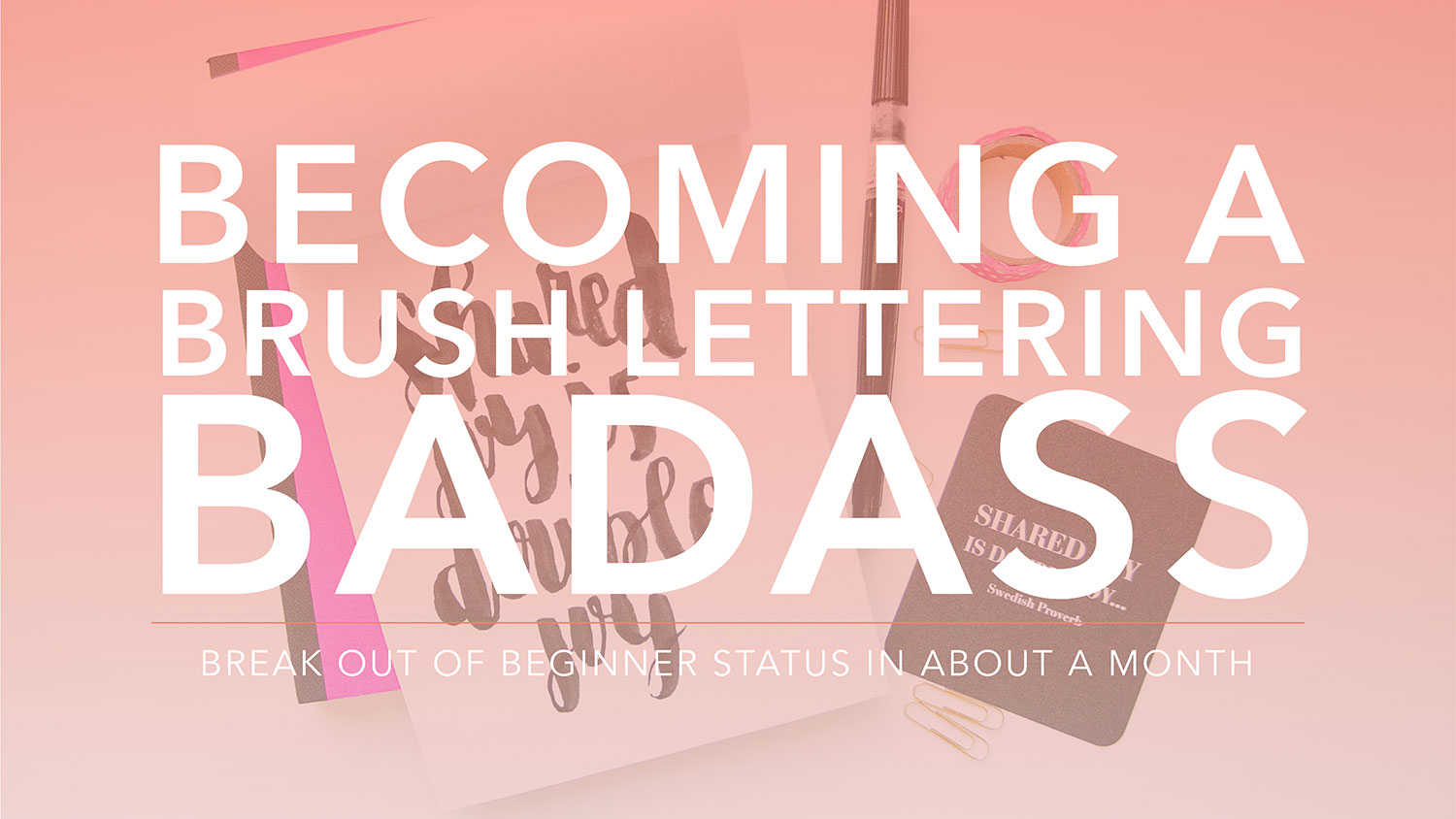 Becoming a Brush Lettering Badass