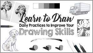 Learn To Draw Daily Practices To Improve Your Drawing Skills
