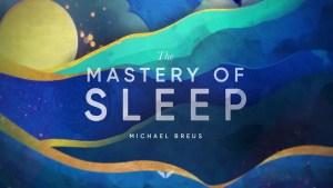 MindValley - The Mastery Of Sleep by Michael Breus