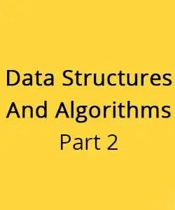 Data Structures and Algorithms Part 2