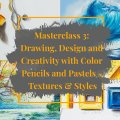 Masterclass 3: Drawing, Design and Creativity with Color Pencil and Pastels – Textures & Styles