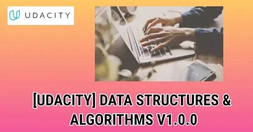 UDACITY - Data Structures & Algorithms v1.0.0
