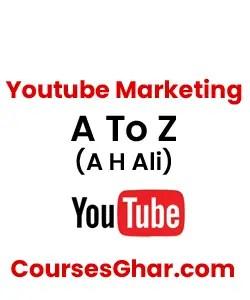 Youtube Marketing A To Z (A H Ali)