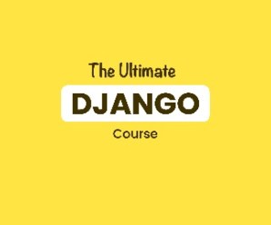 Code With Mosh – The Ultimate Django Series Part 1