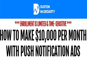 Duston Mcgroarty - The Push Notification Ads Masterclass