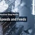 Speeds and Feeds – Machine Shop maths