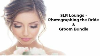 SLR Lounge – Photographing the Bride & Groom Bundle
