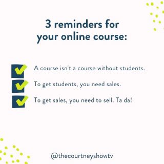 """3 reminders about your online course:  1. A course isn't a course without students. 2. To get students, you need sales. 3. To get sales, you need to sell. Ta da!  P.S. If the phrase """"you need to sell"""" sounded like """"you need to get a root canal"""" or """"you need to drag your fingernails down a chalkboard,"""" then let me help you with that. 😉 To learn my 4-step system for creating and yes, SELLING your online course or membership, sign up for my free class here: freecourseclass.com (Hint: Sales can actually be a joyful, fun experience if you have a system that leverages your strengths and my strategies! But more on that in the class...)"""