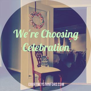We're Choosing Celebration