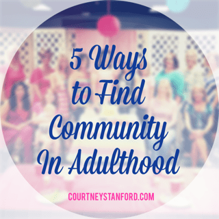 5 Ways to Find Community in Adulthood