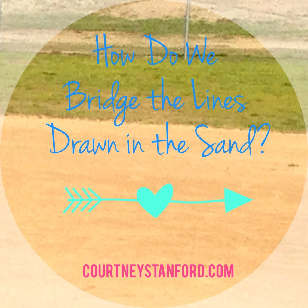Friendship, Sin, and Division:  How Do We Bridge the Lines in the Sand?