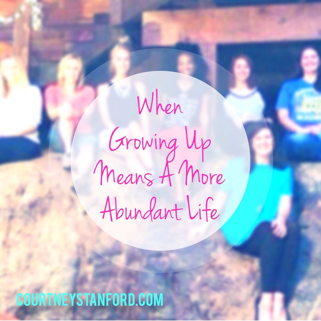 When Growing Up Means a More Abundant Life