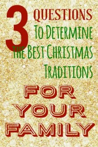3 Questions to Determine the Best Christmas Traditions for Your Family