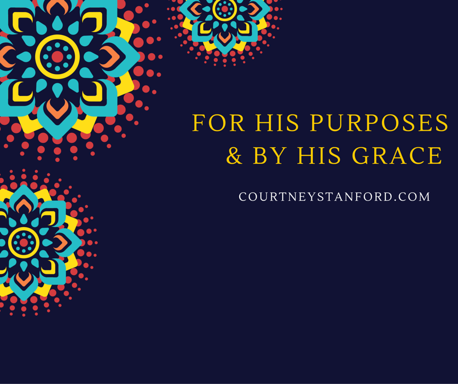 For His Purpose and By His Grace