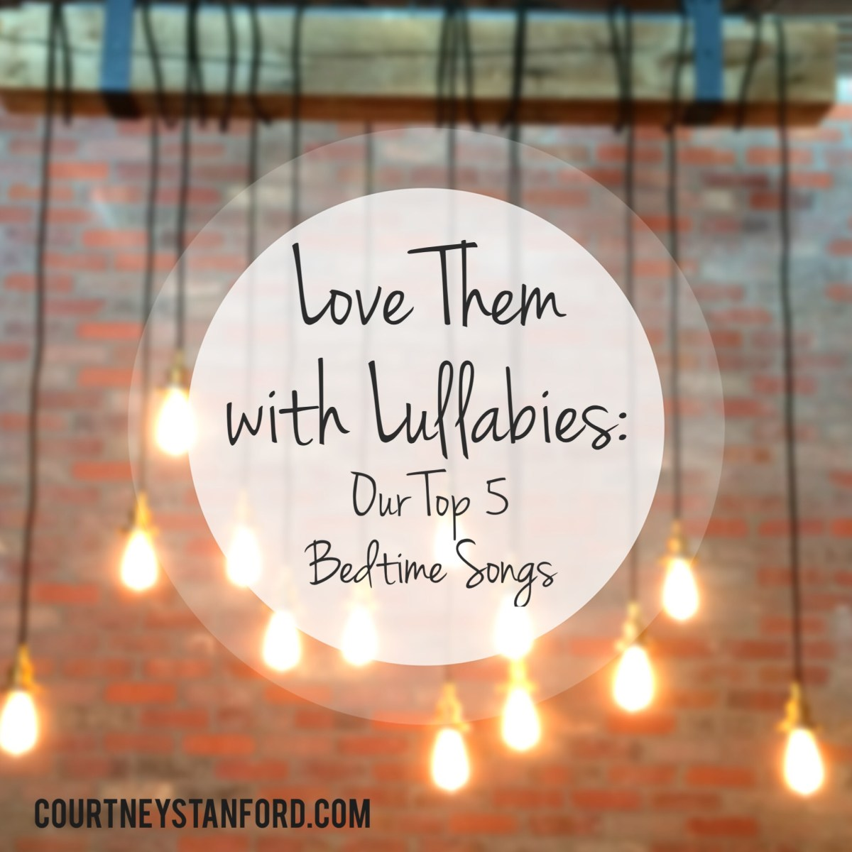 Love Them with Lullabies: Our Top 5 Bedtime Songs