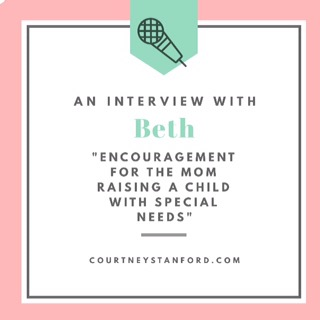 An Interview with Beth: Encouragement for the Mom Raising a Child with Special Needs