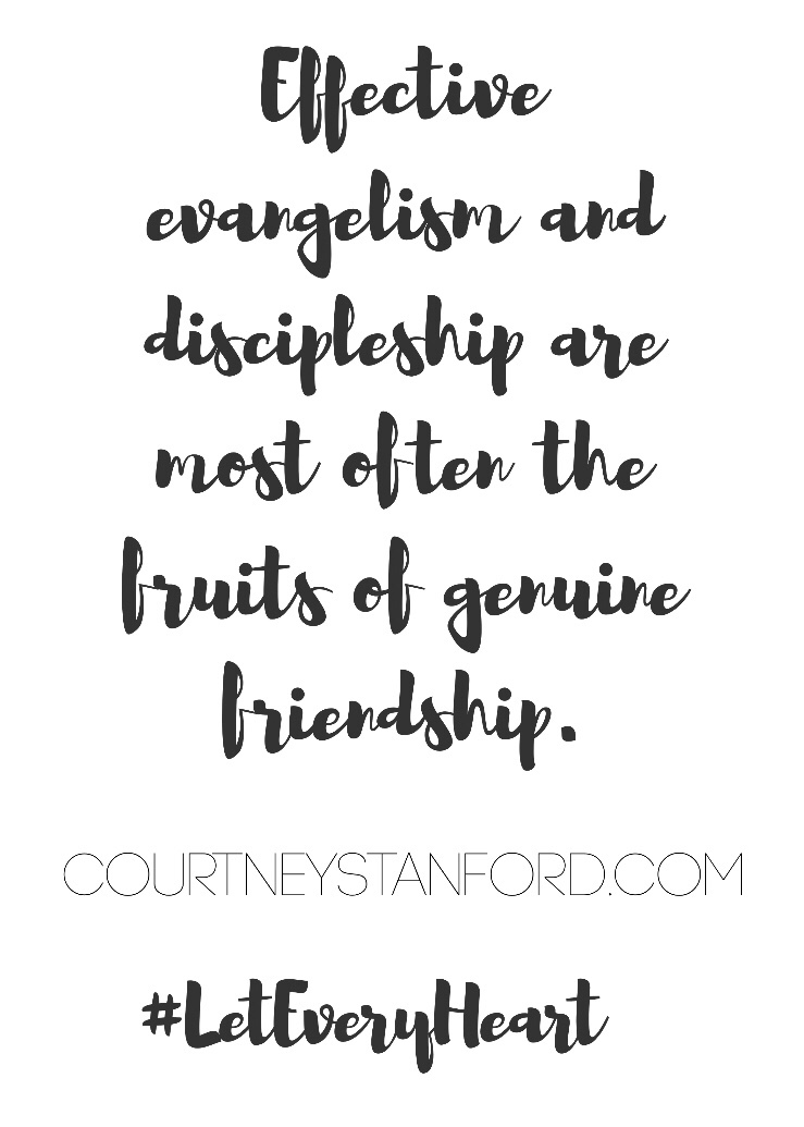 Effective evangelism and discipleship are most often the fruits of genuine friendship.
