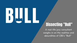 """Dissecting Bull: A real-life jury consultant weighs in on the realities and absurdities of CBS's """"Bull."""""""