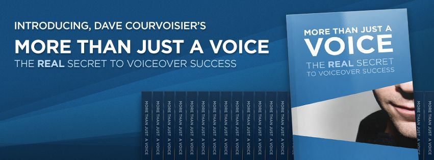 Introducing, Dave Courvoisier's More Than Just a Voice - The Real Secret to Voiceover Success
