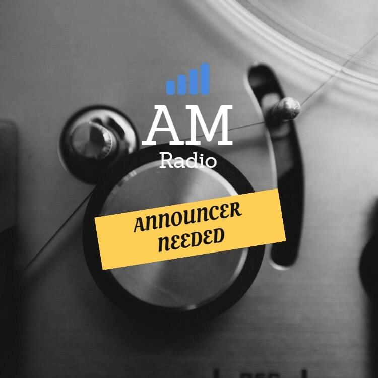 AM Radio Announcer needed