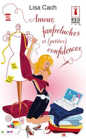 Téléchargez le livre :  Amour, fanfreluches et (petites) confidences