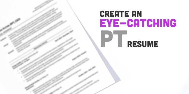Create an Eye-Catching Physical Therapy Resume