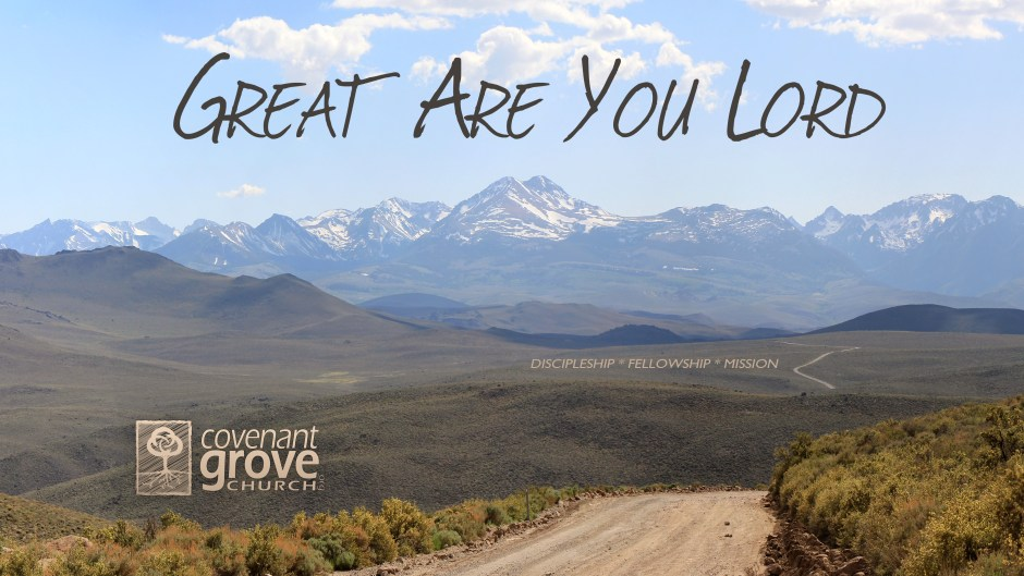 Great Are You, God   Covenant Grove Church