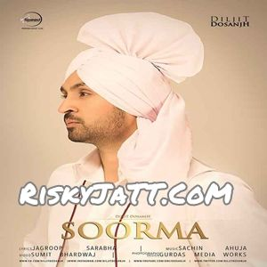 Soorma Diljit Dosanjh Mp3 Song Download - Mr-jatt.Im