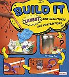 Build it : invent new structures and contraptions