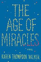 The age of miracles : a novel