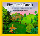 Five little ducks : an old rhyme