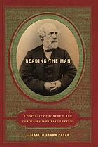 "Cover image for ""Reading the Man: A Portrait of Robert E. Lee though his Private Letters"", by Elizabeth Pryor Brown"
