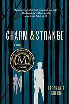 Cover of Charm & Strange by Stephanie Kuehn