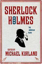 Sherlock Holmes: The American Years