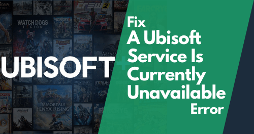 How to Fix 'A Ubisoft Service Is Currently Unavailable' Error?