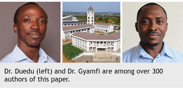 Dr. Duedu (left) and Dr. Gyamfi are among over 300 authors of this paper.