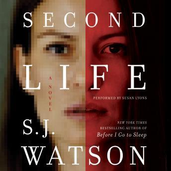 Second Life: A Novel, S. J. Watson