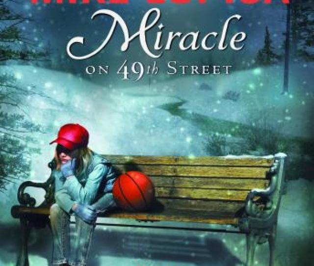 Miracle On 49th Street Mike Lupica